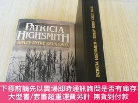 二手書博民逛書店法文原版罕見派翠西亞·海史密斯 普利 Ripley entre deux eaux Patricia Highsm