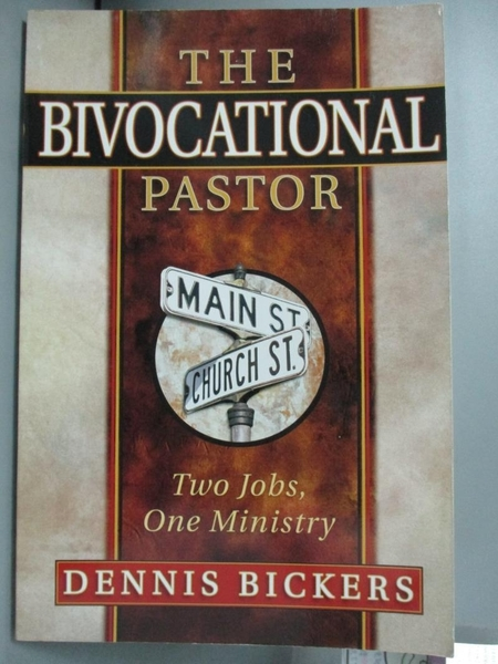 【書寶二手書T8/宗教_EBC】The Bivocational Pastor:Two Jobs, One Minist