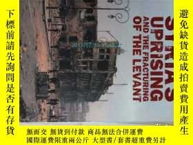 二手書博民逛書店Syria s罕見uprising and the fractu
