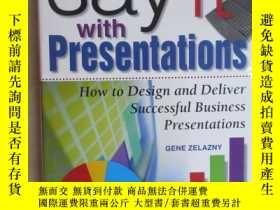 二手書博民逛書店英文書罕見Say with presentetions 硬精裝Y15969 出版1999