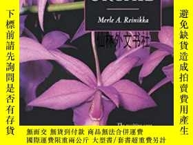 二手書博民逛書店【罕見】2008年出版 A History Of The OrchidY27248 Merle A. Rein