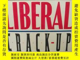 二手書博民逛書店The罕見Liberal Crack-Up by R. Emme