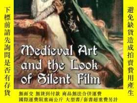 二手書博民逛書店Medieval罕見Art And The Look Of Silent Film-中世紀藝術與無聲電影造型Y