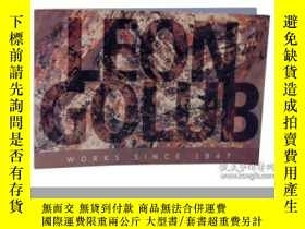 二手書博民逛書店Leon罕見Golub: Works Since 1947Y34