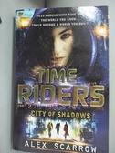 【書寶二手書T9/原文小說_CA6】TimeRiders: City of Shadows (Book 6)_Alex Scarrow, Alex Scarrow