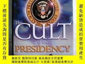二手書博民逛書店The罕見Cult of the Presidency: Ame