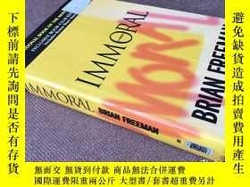 二手書博民逛書店Immoral罕見(英語 精裝)Y278316 Brian Fr