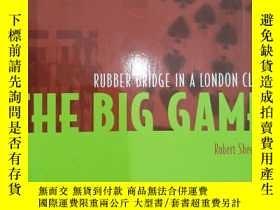 二手書博民逛書店The罕見big game(rubber bridge in a london club)Y386466 Ro