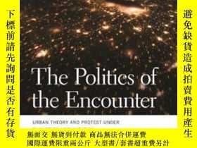 二手書博民逛書店The罕見Politics Of The Encounter-相遇的政治Y436638 Andy Merrif