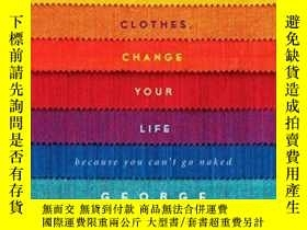 二手書博民逛書店Change罕見Your Clothes, Change Your LifeY256260 George Br