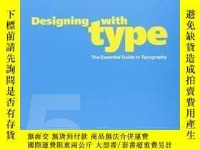 二手書博民逛書店Designing罕見With Type, 5th Edition-用字體設計,第5版Y436638 Jame