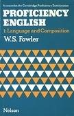 二手書博民逛書店 《Proficiency English: Language and Composition Bk. 1》 R2Y ISBN:0175551170│W.S.Fowler