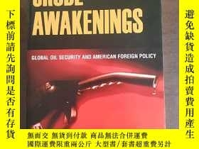 二手書博民逛書店Crude罕見Awakenings: Global Oil Se