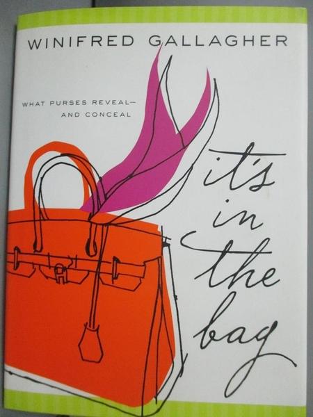 【書寶二手書T5/藝術_GSF】It's in the Bag: What Purses Reveal -- and C