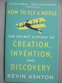 【書寶二手書T9/歷史_KCI】How to Fly a Horse: The Secret History of Cr
