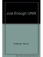 二手書博民逛書店 《Just Enough Unix》 R2Y ISBN:0256212767│PaulK.Andersen