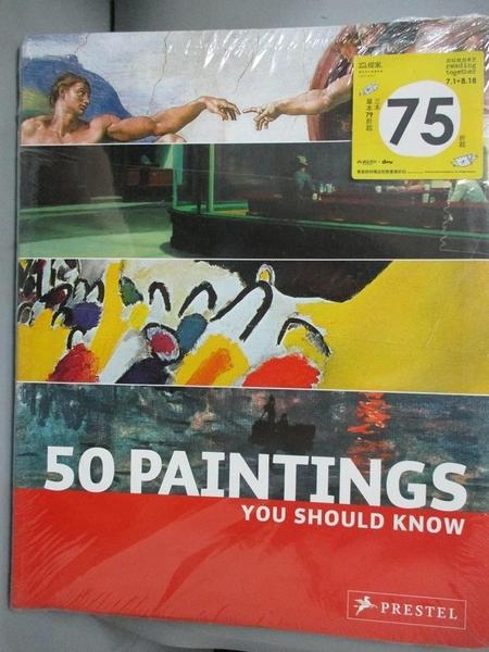 【書寶二手書T6/藝術_ESQ】50 Paintings You Should Know_Lowis, Kristina/ Pickeral, Tamsin