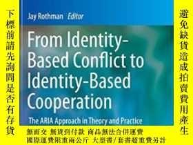 二手書博民逛書店From罕見Identity-based Conflict To Identity-based Cooperati