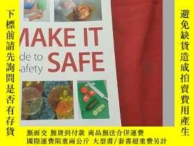 二手書博民逛書店MAKE罕見IT SAFE A Guide to Food Sa