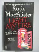 【書寶二手書T1/原文小說_ISC】Light My Fire_KATIE MACALISTER, Katie Macalister, Katie Macalister