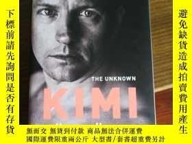 二手書博民逛書店The罕見Unknown Kimi RaikkonenY3810