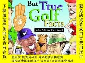 二手書博民逛書店Amazing罕見But True Golf FactsY191