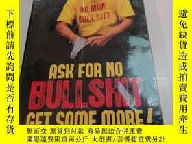 二手書博民逛書店ASK罕見FOR NO BULL SHIT ,GET SOME