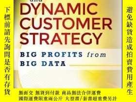 二手書博民逛書店Analytics罕見and Dynamic Customer Strategy: Big Profits fro