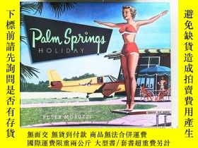 二手書博民逛書店Palm罕見Springs Holiday: A Vintage Tour from Palm Springs t