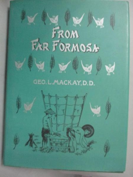 【書寶二手書T9/原文書_HHU】Far from Formosa_by George Leslie Mackay