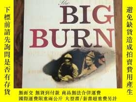 二手書博民逛書店The罕見Big Burn: Teddy Roosevelt a