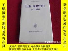 二手書博民逛書店L ame罕見Romantique Et Le ReveY364682 Albert Beguin J. Co