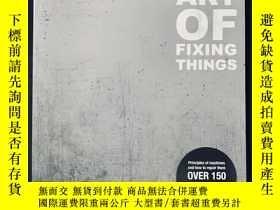 二手書博民逛書店The罕見art of fixing thingsY258675 出版社