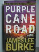 【書寶二手書T8/原文小說_LDD】Purple Cane Road_James Lee Burke