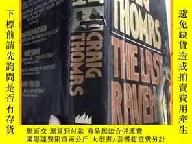 二手書博民逛書店英文書罕見CRAIG THOMAS THE LAST RAVEN 克雷格·托馬斯最後一只烏鴉Y16354 請見