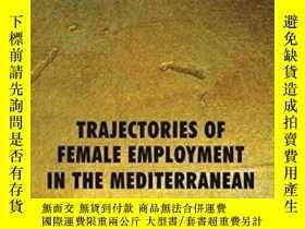 二手書博民逛書店Trajectories罕見Of Female Employment In The Mediterranean