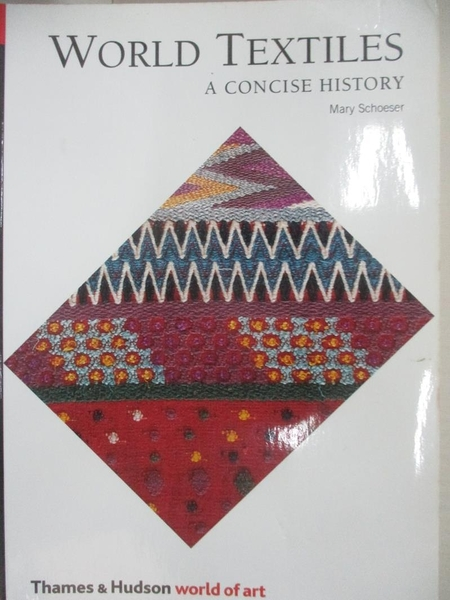 【書寶二手書T1/設計_B5C】World Textiles: A Concise History_Schoeser, Mary