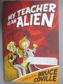 【書寶二手書T1/語言學習_IJU】My Teacher Is An Alien_Coville, Bruce/ Wimmer, Mike (ILT)