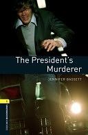 二手書博民逛書店《Oxford Bookworms Library: Stage 1: The President s Murderer》 R2Y ISBN:0194789179