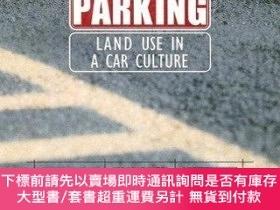 二手書博民逛書店Lots罕見of Parking: Land Use in a Car Culture-停車場:汽車文化中的土地利