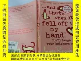 二手書博民逛書店...and罕見that s when it fell off in my hand:…就在那時它從我手裏掉了下來