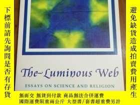 二手書博民逛書店The罕見Luminous Web: Essays on Sci