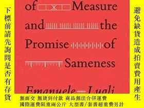 二手書博民逛書店The罕見Making Of Measure And The Promise Of SamenessY3641