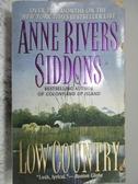 【書寶二手書T2/原文小說_ORG】Low Country_Anne Rivers Siddons