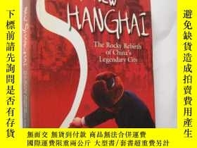 二手書博民逛書店New罕見Shanghai: The Rocky Rebirth