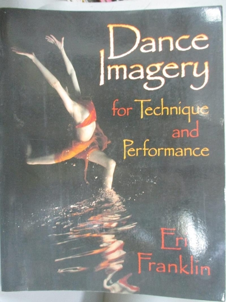 【書寶二手書T5/大學藝術傳播_JGI】Dance Imagery for Technique and Performance_Franklin, Eric N.