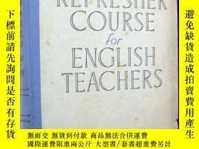 二手書博民逛書店REFRESHER罕見COURSE FOR ENGLISH TEACHERS(英語自修指南)Y163 如圖 如