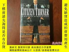 二手書博民逛書店精裝護封,Citizen罕見Turner:The Wild Rise of An American Tycoon,