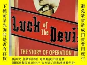 二手書博民逛書店刺殺希特勒:施陶芬貝格上校與瓦爾基裏計劃罕見Luck of the Devil: The Story of Ope