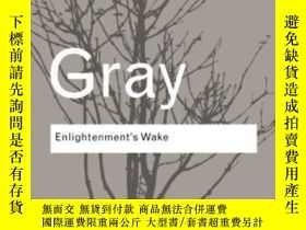 二手書博民逛書店Enlightenment s罕見WakeY255562 Jonn Gray Routledge 出版200